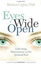 Cele mai comune boli cu transmitere spirituala | Eyes Wide Open Cultivating Discernment on the Spiritual Path by Mariana Caplan